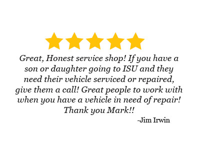 5 star review from Jim Irwin about trusting Mark Hansen to repair his Iowa State Student's vehicle