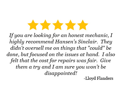 5 star review from Lloyd Flanders about the fair pricing and great mechanics at Hansen's Sinclair
